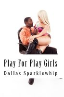 Play for Play Girls - Dallas Sparklewhip