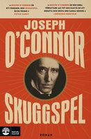 Skuggspel - Joseph O'Connor