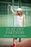 Play-Off Partners - Fanny Artaxerxes