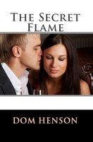 The Secret Flame - Dom Henson