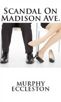 Scandal on Madison Avenue - Murphy Eccleston
