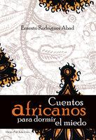 Cuentos africanos para dormir el miedo - Ernesto Rodríguez Abad