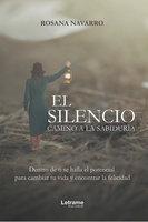 El silencio, camino a la sabiduría - Rosana Navarro