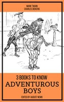 3 books to know Adventurous Boys - Charles Dickens, Mark Twain, August Nemo