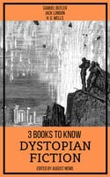 3 books to know Dystopian Fiction - H.G. Wells, Samuel Butler, Jack London, August Nemo