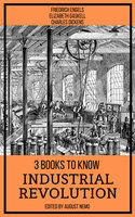3 books to know Industrial Revolution - Charles Dickens, Friedrich Engels, Elizabeth Gaskell, August Nemo
