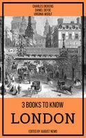 3 books to know London - Charles Dickens, Daniel Defoe, Virginia Woolf, August Nemo