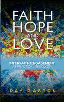 Faith, Hope and Love - Ray Gaston