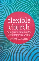 Flexible Church - Helen D. Morris