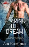 Fearing the Dream - Ann Marie James