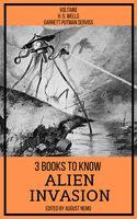 3 books to know Alien Invasion - H.G. Wells, Voltaire, Garrett Putman Serviss, August Nemo