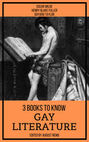 3 Books To Know Gay Literature - Oscar Wilde, Bayard Taylor, Henry Blake Fuller, August Nemo