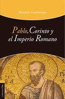 Pablo, Corinto y el Imperio romano - Panayotis Coutsoumpos