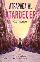 Atrapada al atardecer - C.C. Hunter
