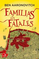 Familias fatales - Ben Aaronovitch