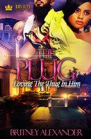 The Plug - Brittney Alexander