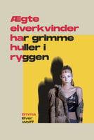 Ægte elverkvinder har grimme huller i ryggen - Emma Elver Wolff