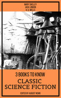 3 Books To Know Classic Science-Fiction - H.G. Wells, Jack London, Mary Shelley, August Nemo