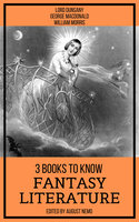 3 Books To Know Fantasy Literature - George MacDonald, William Morris, Lord Dunsany, August Nemo