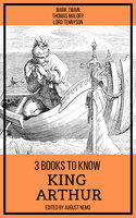 3 books to know King Arthur - Mark Twain, Thomas Malory, August Nemo, Lord Tennyson