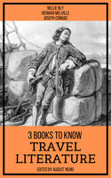 3 Books To Know Travel Literature - Joseph Conrad, Herman Melville, Nellie Bly, August Nemo