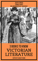 3 Books To Know Victorian Literature - Joseph Conrad, Thomas Hardy, William Makepeace Thackeray, August Nemo