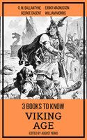 3 books to know Viking Age - R.M. Ballantyne, William Morris, August Nemo, George Dasent