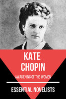 Essential Novelists - Kate Chopin - Kate Chopin, August Nemo