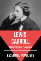 Essential Novelists - Lewis Carroll - Lewis Carroll, August Nemo