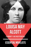 Essential Novelists - Louisa May Alcott - Louisa May Alcott, August Nemo