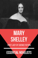 Essential Novelists - Mary Shelley - Mary Shelley, August Nemo