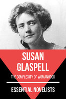 Essential Novelists - Susan Glaspell - Susan Glaspell, August Nemo