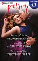 Med hjertet på spil / Hede nætter i Texas / Tredobbelt glæde - Maureen Child, Lauren Canan, Joss Wood