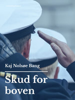 Skud for boven - Kaj Nolsøe Bang