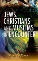 Jews, Christians and Muslims in Encounter - Edward Kessler