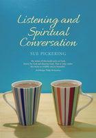 Listening and Spiritual Conversation - Sue Pickering