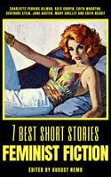 7 best short stories - Feminist Fiction - Jane Austen, Edith Wharton, Mary Shelley, Edith Nesbit, Kate Chopin, Charlotte Perkins Gilman, August Nemo