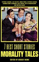 7 best short stories - Morality Tales - Mark Twain, Leo Tolstoy, Guy de Maupassant, Kate Chopin, Bjørnstjerne Bjørnson, Matsuo Basho, Stephen Leacock, August Nemo