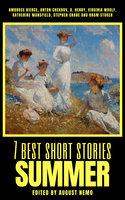 7 best short stories - Summer - Anton Chekhov, O. Henry, Bram Stoker, Katherine Mansfield, Ambrose Bierce, Virginia Woolf, Stephen Crane, August Nemo