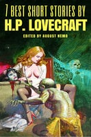 7 best short stories by H. P. Lovecraft - H.P. Lovecraft, August Nemo