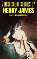 7 best short stories by Henry James - Henry James, August Nemo
