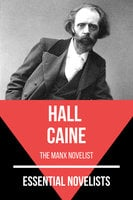 Essential Novelists - Hall Caine - Hall Caine, August Nemo