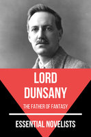 Essential Novelists - Lord Dunsany - Lord Dunsany