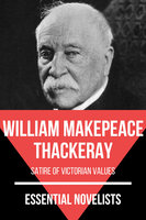 Essential Novelists - William Makepeace Thackeray - William Makepeace Thackeray, August Nemo
