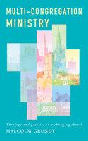 Multi-Congregation Ministry - Malcolm Grundy