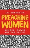 Preaching Women - Liz Shercliff