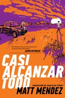 Casi alcanzar todo (Barely Missing Everything) - Matt Méndez