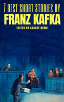 7 best short stories by Franz Kafka - Franz Kafka, August Nemo
