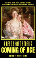 7 best short stories - Coming of Age - James Joyce, Katherine Mansfield, Kate Chopin, Nathaniel Hawthorne, Sherwood Anderson, George Moore, August Nemo