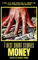 7 best short stories - Money - D. H. Lawrence, O. Henry, F. Scott Fitzgerald, James Joyce, Saki (H.H. Munro), W.W. Jacobs, August Nemo